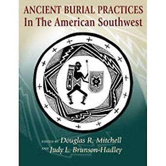 Alten Bestattungspraktiken im amerikanischen Südwesten: Archäologie, Anthropologie und indianischen Perspektiven [illustriert]