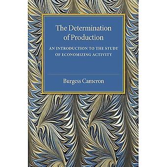 The Determination of Production: An Introduction to the Study of Economizing Activity