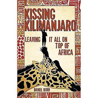 Kysser Kilimanjaro: Överlåter allt ovanpå Afrika