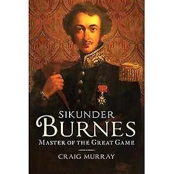 Sikunder Burnes: Master of the�Great Game