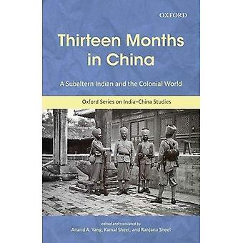 Thirteen Months in China: A Subaltern Indian and the� Colonial World, an Annotated Translation of Thakur Gadadhar Singhs Ch=in Me Terah M=as