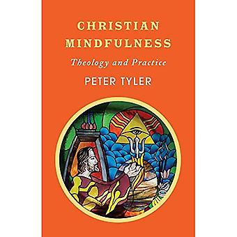 Christian Mindfulness: Theology and Practice
