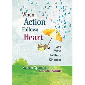 När åtgärder följer hjärtat: 365 sätt att dela vänlighet