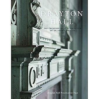 Drayton Hall: The Creation and Preservation of an American Icon (Landmarks)