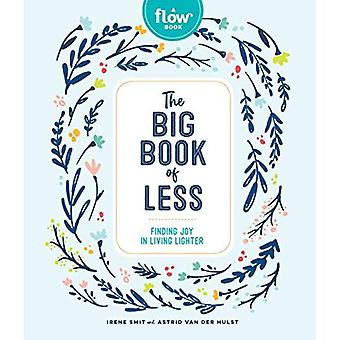 The Big Book of Less: Finding Mindfulness and Joy� in Living Light