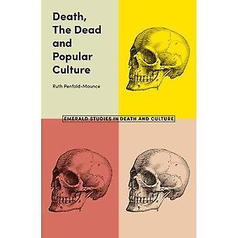 Death, The Dead and Popular Culture (Emerald Studies in Death and Culture)