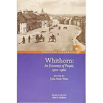 Whithorn: An Economy of People, 1920-1960 (Dumfries and Galloway: A Regional Ethnology)