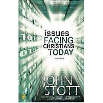 القضايا التي تواجه المسيحيين الطبعة الرابعة اليوم بواسطة ستوت & رو جون د.