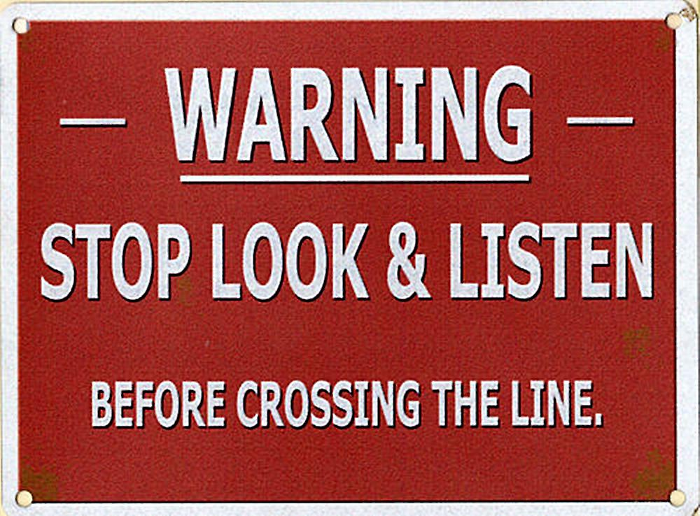 Warning Stop Look Listen metal sign  (og 4030)