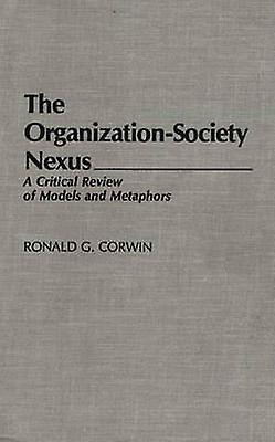 The OrganizationSociety Nexus A Critical Review of Models and Metaphors by Corwin & Ronald G.