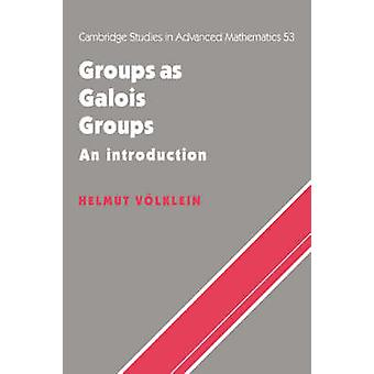 Groups as Galois Groups An Introduction by Volklein & Helmut