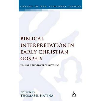 Biblical Interpretation in Early Christian Gospels Volume 2 The Gospel of Matthew by Hatina & Thomas