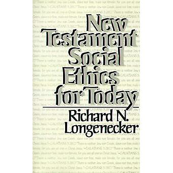 New Testament Social Ethics for Today by Longenecker & Richard N.