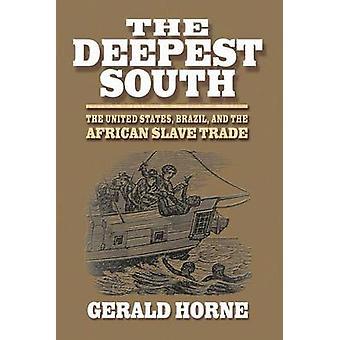De diepste zuiden het Brazilië van de Verenigde Staten en de Afrikaanse slaaf handel door Horne & Gerald