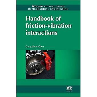 Handbook of FrictionVibration Interactions by Chen & Gang Sheng