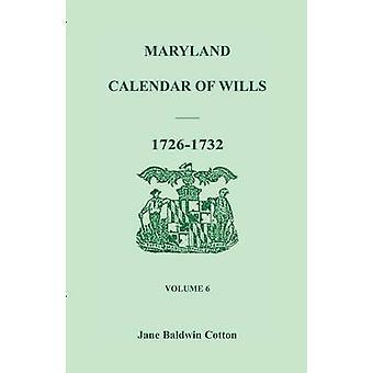Calendário de Maryland de testamentos Volume 6 17261732 por algodão & Jane Baldwin