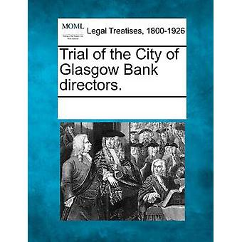 Trial of the City of Glasgow Bank directors. by Multiple Contributors & See Notes