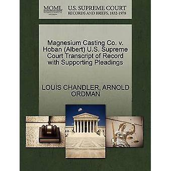 Magnesium Casting Co. v. Hoban Albert U.S. Supreme Court Transcript of Record mit Unterstützung von Schriftsätzen von CHANDLER & LOUIS