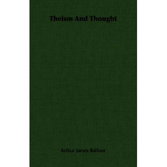 Teism och tänkte av Balfour & Arthur James