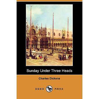 Dimanche, moins de trois têtes Dodo Press par Dickens & Charles