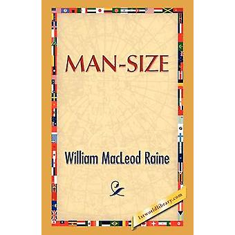 Man Size by Raine & William M.