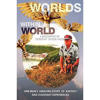 Worlds Within a World A Biography by Dorothy Dyson Wood & Dyson Wood