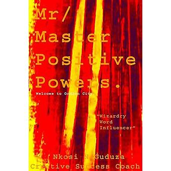 MR  Master Positive Powers Wizardry Word Influencer by Guduza & C. S. C. Nkosi