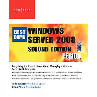 The Best Damn Windows Server 2008 Book Period by Piltzecker