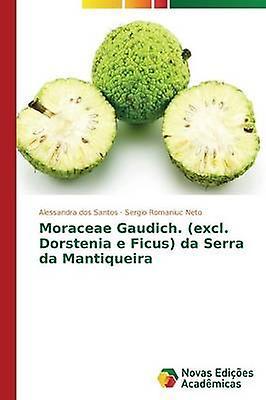 Moraceae Gaudich. excl. Dorstenia e Ficus da Serra da Mantiqueira by dos Santos Alessandra