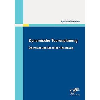 Dynamische Tourenplanung by Aufderheide & Bjrn