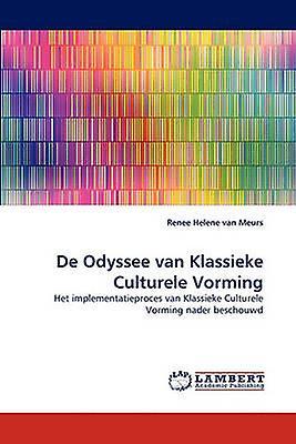 De Odyssee van Klassieke Culturele Vorming by van Meurs & Renee Helene