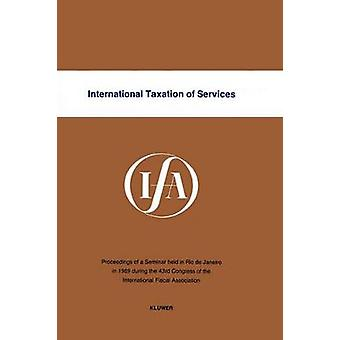 International Taxation of Services by International Fiscal Association IFA