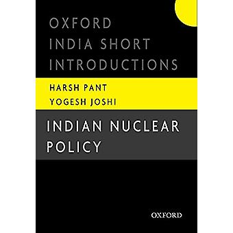 Indian Nuclear Policy - Oxford India Short Introductions by Indian Nuc