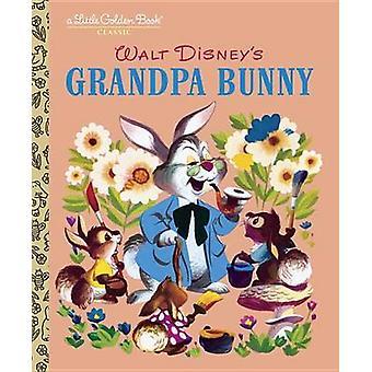 Grandpa Bunny by Jane Werner - Walt Disney Studios - Dick Kelsey - Bi