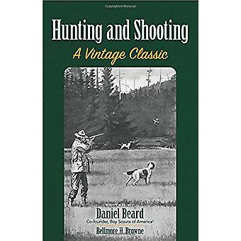 Hunting and Shooting - A Vintage Classic by Daniel Beard - 97804868132