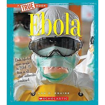 Ebola by Ann O Squire - 9780531215197 Book
