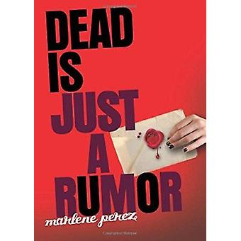 Dead Is Just a Rumor by Marlene Perez - 9780547345925 Book
