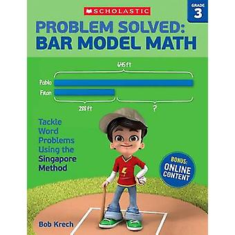 Problem Solved - Bar Model Math Grade 3 - Tackle Word Problems Using th