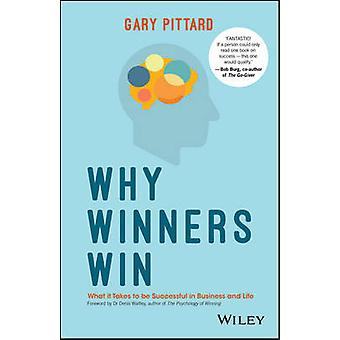 Why Winners Win - What it Takes to be Successful in Business and Life