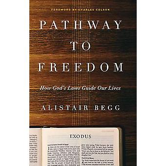Pathway to Freedom - How God's Laws Guide Our Lives by Alistair Begg -