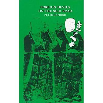 Foreign Devils on the Silk Road by Peter Hopkirk - 9780870234354 Book
