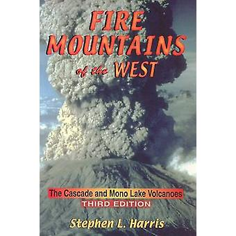 Fire Mountains of the West - The Cascade and Mono Lake Volcanoes (3rd)