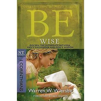 Be Wise ( 1 Corinthians ) - Discern the Difference Between Man's Knowl