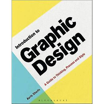 Introduction to Graphic Design - A Guide to Thinking - Process & Style