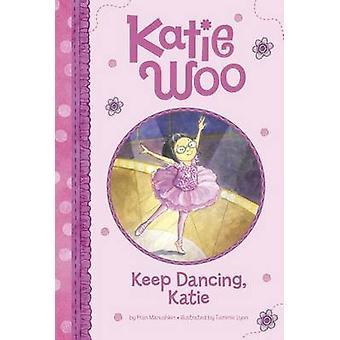 Keep Dancing - Katie by Fran Manushkin - 9781479551873 Book