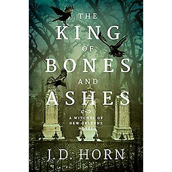 The King of Bones and Ashes by J. D. Horn - 9781503954311 Book