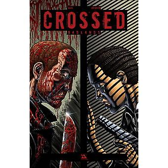 Crossed - Badlands - v. 6 - Badlands by Garth Ennis - David Lapham - Sim