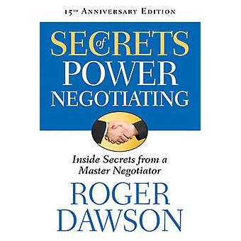 Secrets of Power Negotiating - Inside Secrets from a Master Negotiator