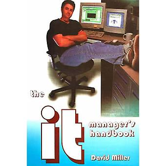 The IT Manager's Handbook - A Guide for IT Professionals and Students