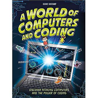 A World of Computers and Coding: Discover Amazing Computers and the Power of� Coding